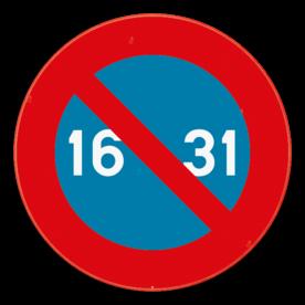 Verkeersbord SB250 E7 - Parkeerverbod van de 16e tot het einde van de maand