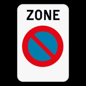 Verkeersbord SB250 ZE1 - Zone parkeerverbod