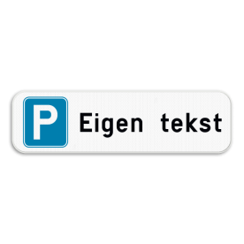 Parkeerplaats bord - Parking met tekst naar keuze