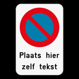 Parkeerverbod E1 + eigen tekst