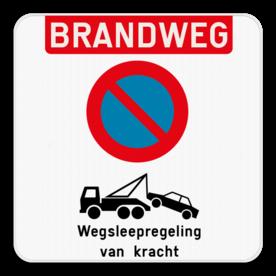 Parkeerverbod - Brandweg + Wegsleepregeling