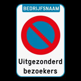 Parkeerverbod Bedrijfsnaam + E1 + eigen tekst