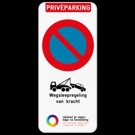 Parkeerverbod Privéparking - E1 - Wegsleepregeling - Eigen logo