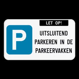 Parkeerbord - E9 - let op! + eigen tekst