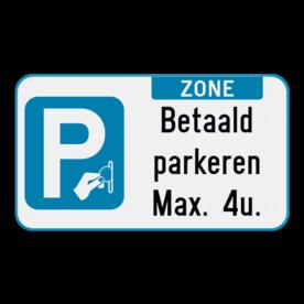 Parkeerbord - zone betaald parkeren - eigen tekst