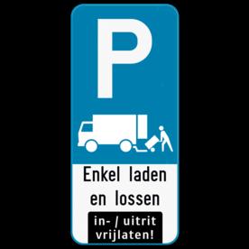 Parkeerbord laden en lossen - in/uitrit vrijlaten