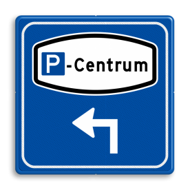 Verkeersbord RVV BW206 - Parkeer Centrum verwijzing