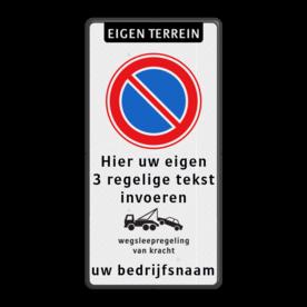 Parkeerverbod RVV E01 + eigen tekst + wegsleepregeling + (bedrijfs)naam