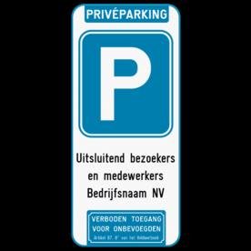 Parkeerbord Privéparking enkel bezoekers + verboden toegang