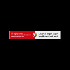Strokenbord hoog haaks omgezet reflecterend + eigen opdruk/ontwerp