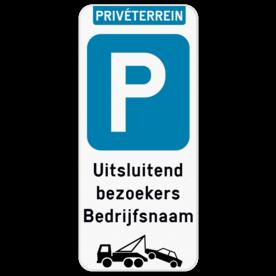 Parkeerbord enkel bezoekers + wegsleepregeling