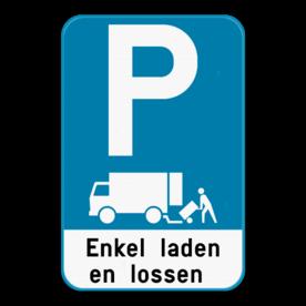 Parkeerbord - Enkel laden en lossen