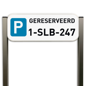 Parkeerbord gereserveerd met nummerplaat - Luxe staanders