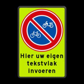Verkeersbord RVV E03 - Verboden te parkeren voor (brom)fietsers + eigen tekst