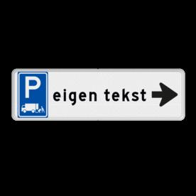 Parkeerbord met pijl rechts - parkeren expeditie en eigen tekst