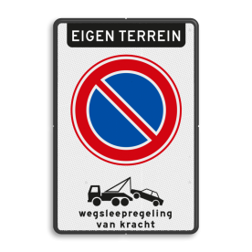 Verkeersbord met Parkeerverbod RVV E01 + Wegsleepregeling