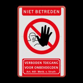 Niet betreden bord - verboden toegang voor onbevoegden