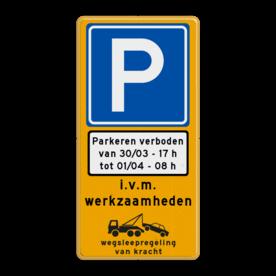 Parkeermaatregelbord (officieel) + datum en tijden