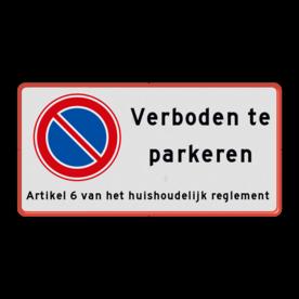 Parkeerverbod bord RVV E01 + eigen tekstregels - Reflecterend