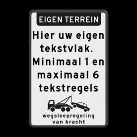 Verkeersbord 400x600mm EIGEN TERREIN + tekst en wegsleepregeling