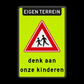 Verkeersbord RVVJ21 - eigen terrein - denk aan onze kinderen