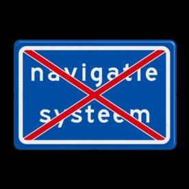 Verkeersbord RVV L214 - Zet uw navigatiesysteem uit