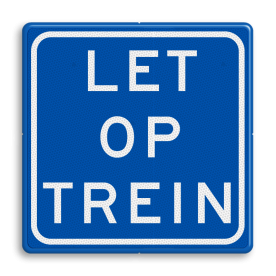 """Bord """"Let op Trein"""" - RS - 200x200mm - Reflecterend"""