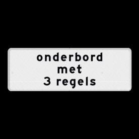 Onderbord 3 regelig - RS - Reflecterend