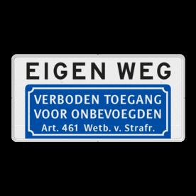Informatiebord EIGEN WEG + Verboden toegang voor onbevoegden - BT03a