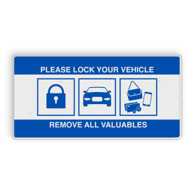 Verkeerbord - Lock car, remove valuables - reflecterend