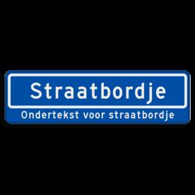 Straatnaambord 12 karakters 700x200 mm + ondertekst NEN 1772