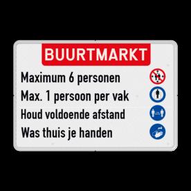 Aluminium informatiebord met een dubbel omgezette rand - Reflecterende opdruk: Aluminium informatiebord met een dubbel omgezette rand met print van tekst / pictogrammen in reflectieklasse 3 (incl. anti-graffiti laminaat). Basis: Wit / witte rand (Rand: RAL 9016 - wit) EIGEN TEKST: BUURTMARKT Tekstvlak: Maximum 6 personen Tekstvlak: Max. 1 persoon per vak Tekstvlak: Houd voldoende afstand Tekstvlak: Was thuis je handen Picto: Pictogram: Samenscholingsverbod Picto: Pictogram: 1 persoon per vak Picto: Pictogram: Verplicht om afstand te houden Picto: Pictogram: Handen wassen verplicht. - Product eigenschappen: Ontwerpcode: 0f136bAfmetingen: 1180x800mmReflecterend: Klasse 3 [ maximaal ]Uitvoering: Dubbel omgezette randIncl. anti-graffiti laminaat