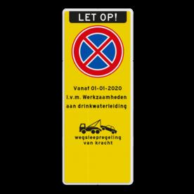 Aluminium informatiebord met een dubbel omgezette rand - Reflecterende opdruk: Aluminium informatiebord met een dubbel omgezette rand met print van tekst / pictogrammen in reflectieklasse 3 (incl. anti-graffiti laminaat). Basis: Fluor geel / witte rand (Rand: RAL 9016 - wit) Koptekst: Pictogram: LET OP! (banner) Verkeersteken: Pictogram: E02 - Verboden stil te staan Tekstvlak: Vanaf 01-01-2020 I.v.m. Werkzaamheden aan drinkwaterleiding Pictogram: Pictogram: Wegsleepregeling van kracht Pictogram: Pictogram: 21 Lange pijl rechts. - Product eigenschappen: Ontwerpcode: 13b159Afmetingen: 300x800mmReflecterend: Klasse 3 [ maximaal ]Incl. anti-graffiti laminaat