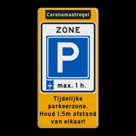 Aluminium informatiebord met een dubbel omgezette rand - Aluminium informatiebord met een dubbel omgezette rand met print van tekst / pictogrammen in reflectieklasse 3 (incl. anti-graffiti laminaat). Reflecterende opdruk: Basis: Fluor geel / gele rand (Rand: RAL 1023 - geel) Koptekst: Pictogram: EIGEN TEKST: Coronamaatregel Verkeersteken: Pictogram: E10zb ZONE parkeerschijf: max. 1 h. Tekstvlak: Tijdelijke parkeerzone. Houd 1,5m afstand van elkaar!.