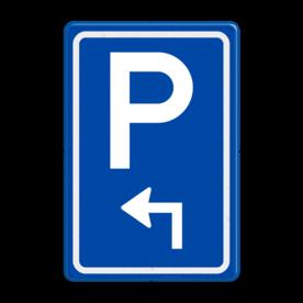 Aluminium informatiebord met een dubbel omgezette rand - Aluminium informatiebord met een dubbel omgezette rand met print van tekst / pictogrammen in reflectieklasse 3 (incl. anti-graffiti laminaat). Reflecterende opdruk: Basis: Blauw (Rand: RAL 5017 - blauw) Picto boven: Pictogram: Parkeren Picto onder: Pictogram: Pijl links haaks.
