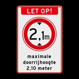 Aluminium informatiebord met een dubbel omgezette rand - Aluminium informatiebord met een dubbel omgezette rand met print van tekst / pictogrammen in reflectieklasse 3 (incl. anti-graffiti laminaat). Reflecterende opdruk: Basis: Wit / rode rand (Rand: RAL 3020 - rood) Koptekst: Pictogram: LET OP! Verkeersteken: Pictogram: C19 - Gesloten voor te hoge voertuigen: 2,1 Tekstvlak: maximale doorrijhoogte 2,10 meter.