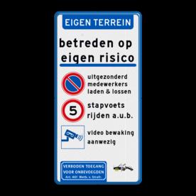 Aluminium informatiebord met een dubbel omgezette rand - Aluminium informatiebord met een dubbel omgezette rand met print van tekst / pictogrammen in reflectieklasse 3 (incl. anti-graffiti laminaat). Reflecterende opdruk: Basis: Wit / blauwe rand (Rand: RAL 5017 - blauw) Banner: Pictogram: EIGEN TERREIN Tekstvlak: betreden op eigen risico Gekleurde balk: Pictogram: Deelstreep blauw Picto 1: Pictogram: Parkeren verboden Picto 2: Pictogram: A01- vrij invoerbaar: 5 Picto 3: Pictogram: B002 - Videobewaking Tekstvlak: uitgezonderd medewerkers laden & lossen Tekstvlak: stapvoets rijden a.u.b. Tekstvlak: video bewaking aanwezig Pictogram rechtsonderin: Pictogram: OB304d Wielklem / Wegsleep pictogram Pictogram linksonderin: Pictogram: Verboden toegang voor onbevoegden Art. 461 Wetboek van Strafrecht.