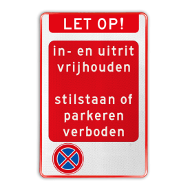 Aluminium informatiebord met een dubbel omgezette rand - Aluminium informatiebord met een dubbel omgezette rand met print van tekst / pictogrammen in reflectieklasse 3 (incl. anti-graffiti laminaat). Reflecterende opdruk: Basis: Rood (Rand: RAL 3020 - rood) Banner: Pictogram: LET OP! Tekstvlak: in- en uitrit vrijhouden . stilstaan of parkeren verboden Picto 1: Pictogram: E02 - Verboden stil te staan Picto 1: Pictogram:.