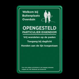 Openstellingsbord met een dubbel omgezette rand - Reflecterende opdruk: Openstellingsbord met een dubbel omgezette rand met print van tekst / pictogrammen in reflectieklasse 1 (incl. anti-graffiti laminaat). Basis: Openstellingsbord groen/wit (Rand: RAL 6024 - groen) Tekstvlak: PARTICULIER EIGENDOM Tekstvlak: Welkom bij Buitenplaats Overduin Tekstvlak: Vrij wandelen op de paden Toegang bij daglicht Honden aan de lijn toegestaan Tekstvlak: . . . . . . Voor alle andere activiteiten is de toegang verboden volgens Art. 461 Wetboek van Strafrecht. - Product eigenschappen: Ontwerpcode: 26e75dAfmetingen: 300x450mmReflecterend: Klasse 1 [ minimaal ]Incl. anti-graffiti laminaat