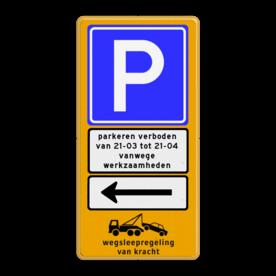 Aluminium informatiebord met een dubbel omgezette rand - Reflecterende opdruk: Aluminium informatiebord met een dubbel omgezette rand met print van tekst / pictogrammen in reflectieklasse 3 (incl. anti-graffiti laminaat). Basis: Fluor geel / gele rand (Rand: RAL 1023 - geel) Verkeersteken: Pictogram: E04 - Parkeergelegenheid Onderbord: Pictogram: Achtergond + kader Tekstvlak: parkeren verboden van 21-03 tot 21-04 vanwege werkzaamheden Pictogram: Pictogram: Wegsleepregeling van kracht met tekst Onderbord: Pictogram: Achtergrond + kader klein Pijlverwijzing: Pictogram: 20 Lange pijl links. - Product eigenschappen: Ontwerpcode: 2fc1fbAfmetingen: 800x1600mmReflecterend: Klasse 3 [ maximaal ]Uitvoering: Dubbel omgezette randIncl. anti-graffiti laminaat