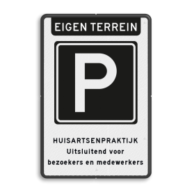 Aluminium informatiebord met een dubbel omgezette rand - Aluminium informatiebord met een dubbel omgezette rand met print van tekst / pictogrammen in reflectieklasse 3 (incl. anti-graffiti laminaat). Reflecterende opdruk: Basis: Wit / zwarte rand (Rand: RAL 9017 - zwart) Koptekst: Pictogram: EIGEN TERREIN Verkeersteken: Pictogram: E04 - Parkeergelegenheid Tekstvlak: HUISARTSENPRAKTIJK Uitsluitend voor bezoekers en medewerkers.