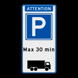 Aluminium informatiebord met een dubbel omgezette rand - Reflecterende opdruk: Aluminium informatiebord met een dubbel omgezette rand met print van tekst / pictogrammen in reflectieklasse 3 (incl. anti-graffiti laminaat). Basis: Wit / blauwe rand (Rand: RAL 5017 - blauw) Koptekst: Pictogram: ATTENTION Verkeersteken: Pictogram: E04 - Parkeergelegenheid Tekstvlak: Max 30 min Ondertekst: Pictogram: Vrachtauto rechts. - Product eigenschappen: Ontwerpcode: 3e0a51Afmetingen: 400x800mmReflecterend: Klasse 3 [ maximaal ]Incl. anti-graffiti laminaat