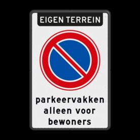 Aluminium informatiebord met een dubbel omgezette rand - Aluminium informatiebord met een dubbel omgezette rand met print van tekst / pictogrammen in reflectieklasse 3 (incl. anti-graffiti laminaat). Reflecterende opdruk: Basis: Wit / zwarte rand (Rand: RAL 9017 - zwart) Koptekst: Pictogram: EIGEN TERREIN Verkeersteken: Pictogram: E01 - Parkeren verboden Tekstvlak: parkeervakken alleen voor bewoners.