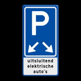 Aluminium informatiebord met een dubbel omgezette rand - Aluminium informatiebord met een dubbel omgezette rand met print van tekst / pictogrammen in reflectieklasse 3 (incl. anti-graffiti laminaat). Reflecterende opdruk: Basis: Blauw (Rand: RAL 5017 - blauw) Picto boven: Pictogram: Parkeren Picto midden: Pictogram: Pijl links+rechts onder Tekstvlak: uitsluitend elektrische auto's.