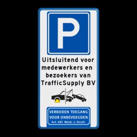 Aluminium informatiebord met een dubbel omgezette rand - Aluminium informatiebord met een dubbel omgezette rand met print van tekst / pictogrammen in reflectieklasse 3 (incl. anti-graffiti laminaat). Reflecterende opdruk: Basis: Wit / blauwe rand (Rand: RAL 5017 - blauw) Verkeersteken: Pictogram: E04 - Parkeergelegenheid Tekstvlak: Uitsluitend voor medewerkers en bezoekers van TrafficSupply BV Pictogram: Pictogram: OB304d Wielklem / Wegsleep pictogram Onderbanner: Pictogram: Verboden toegang voor onbevoegden Art. 461 Wetboek van Strafrecht.