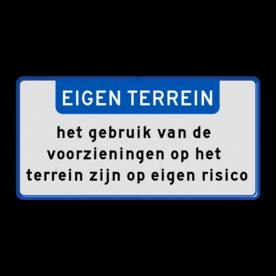 Aluminium informatiebord met een dubbel omgezette rand - Aluminium informatiebord met een dubbel omgezette rand met print van tekst / pictogrammen in reflectieklasse 1 (incl. anti-graffiti laminaat). Reflecterende opdruk: Basis: Wit / blauwe rand (Rand: RAL 5017 - blauw) Banner: Pictogram: EIGEN TERREIN Tekstvlak: het gebruik van de voorzieningen op het terrein zijn op eigen risico.
