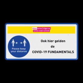 Veiligheidsbord met dubbel omgezette rand - Veiligheidsbord met dubbel omgezette rand met print van tekst / pictogrammen in reflectieklasse 3 (incl. anti-graffiti laminaat). Reflecterende opdruk: Basis: Blauw (Rand: RAL 5017 - blauw) Banner: Pictogram: Logo Alleen Samen met geel vlak Picto: Pictogram: Please keep your distance Tekstvlak: Ook hier gelden de COVID-19 FUNDAMENTALS.