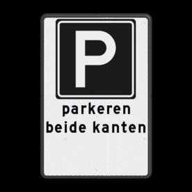 Aluminium informatiebord met een dubbel omgezette rand - Aluminium informatiebord met een dubbel omgezette rand met print van tekst / pictogrammen in reflectieklasse 3 (incl. anti-graffiti laminaat). Reflecterende opdruk: Basis: Wit / zwarte rand (Rand: RAL 9017 - zwart) Verkeersteken: Pictogram: E04 - Parkeergelegenheid Tekstvlak: parkeren beide kanten Pictogram onder: Pictogram:.