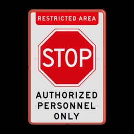 Aluminium informatiebord met een dubbel omgezette rand - Reflecterende opdruk: Aluminium informatiebord met een dubbel omgezette rand met print van tekst / pictogrammen in reflectieklasse 1 (incl. anti-graffiti laminaat). Basis: Wit / rode rand (Rand: RAL 3020 - rood) Koptekst: Pictogram: Banner (eigen tekst): RESTRICTED AREA Verkeersteken: Pictogram: B07 Tekstvlak: AUTHORIZED PERSONNEL ONLY. - Product eigenschappen: Ontwerpcode: 618d80Afmetingen: 400x600mmReflecterend: Klasse 1 [ minimaal ]Uitvoering: Dubbel omgezette randIncl. anti-graffiti laminaat