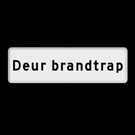 Aluminium informatiebord met een dubbel omgezette rand - Aluminium informatiebord met een dubbel omgezette rand met print van tekst / pictogrammen in reflectieklasse 3 (incl. anti-graffiti laminaat). Reflecterende opdruk: Basis: Wit / witte rand (Rand: RAL 9016 - wit) Tekstvlak: Deur brandtrap.